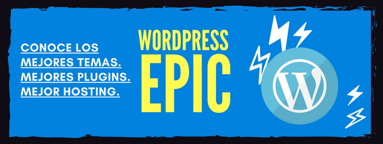 Lo mejor de Wordpress | Temas, Plugins y Hosting | WordpressEPIC